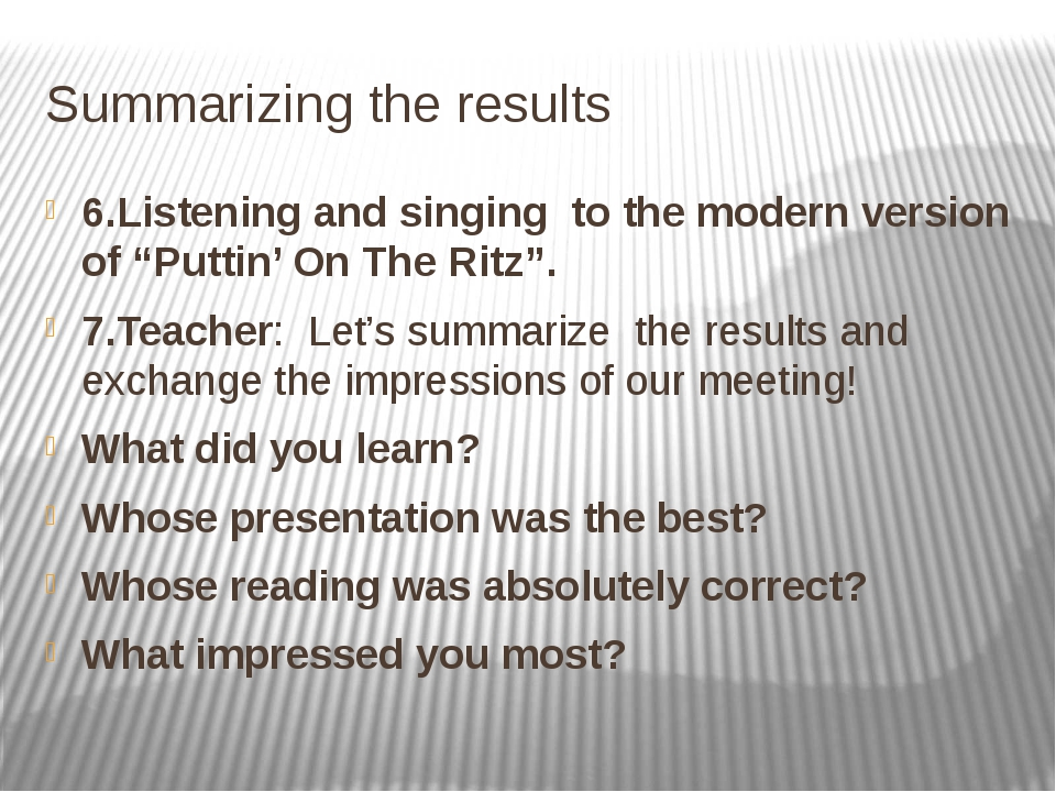 "Summarizing the results 6.Listening and singing to the modern version of ""Put..."