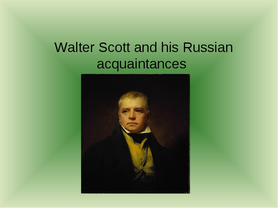 Walter Scott and his Russian acquaintances