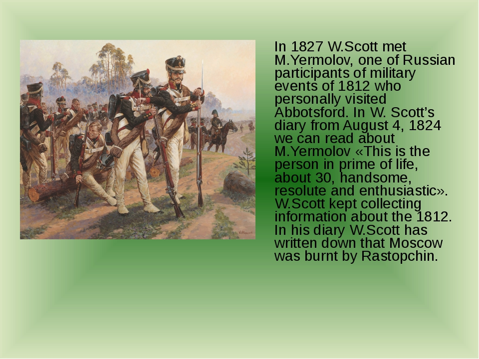 In 1827 W.Scott met M.Yermolov, one of Russian participants of military even...