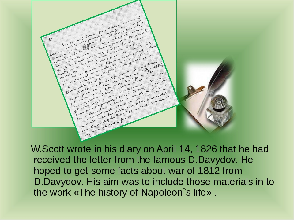 W.Scott wrote in his diary on April 14, 1826 that he had received the letter...
