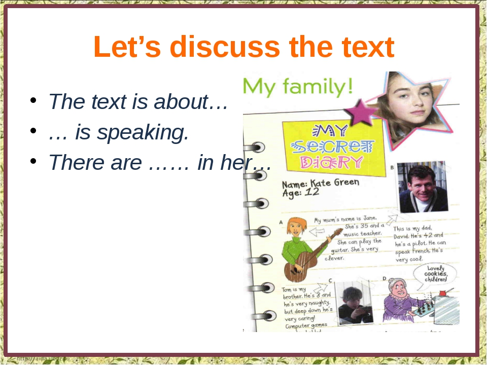 Let's discuss the text The text is about… … is speaking. There are …… in her…
