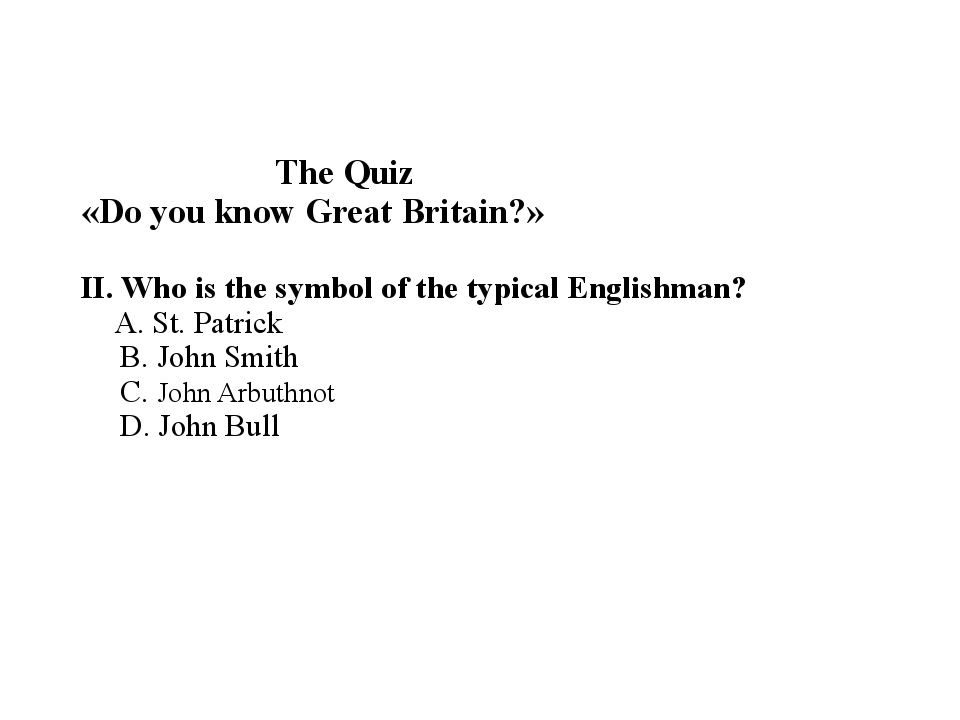 The Quiz «Do you know Great Britain?» II. Who is the symbol of the typical E...