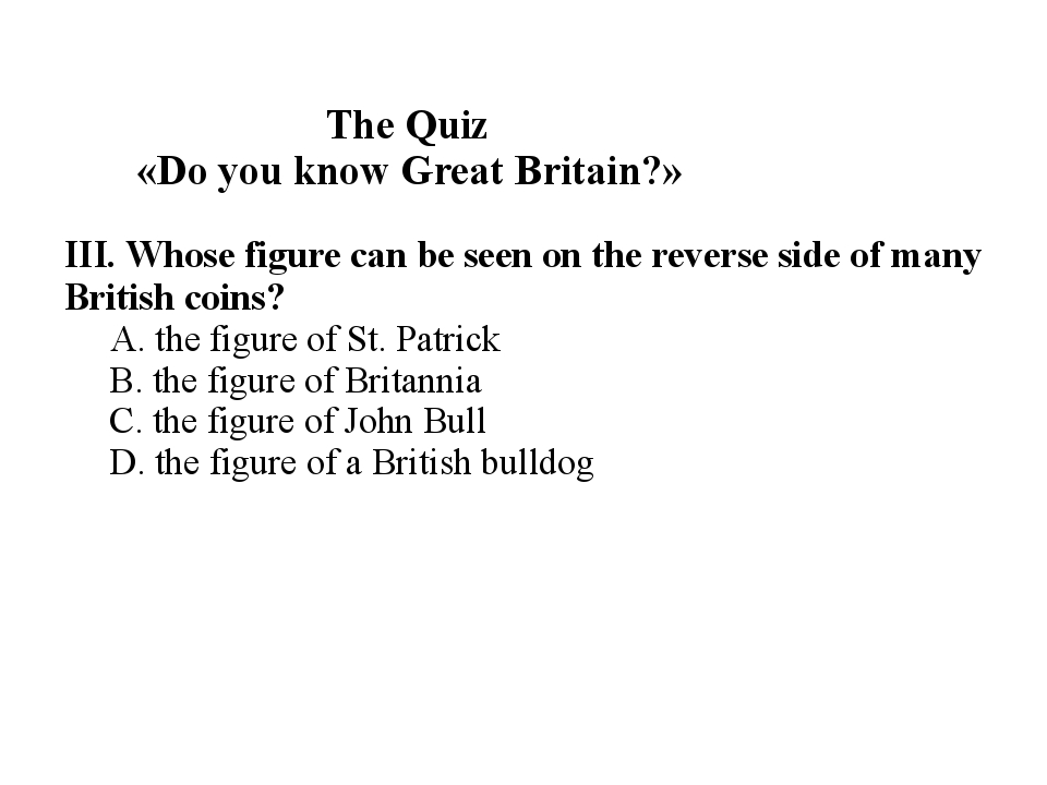 The Quiz «Do you know Great Britain?» III. Whose figure can be seen on the r...