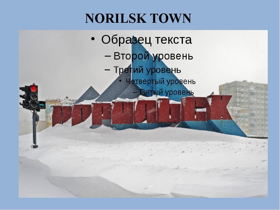 NORILSK TOWN