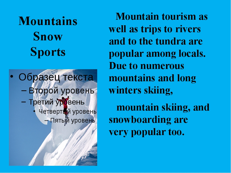 Mountains Snow Sports Mountain tourism as well as trips to rivers and to the...