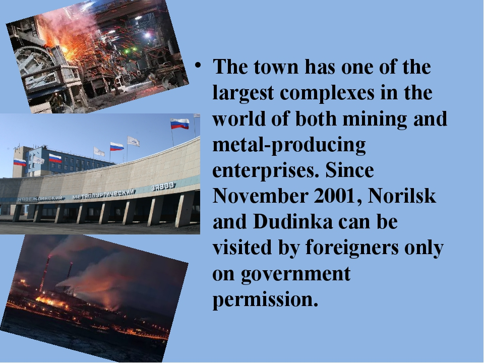 The town has one of the largest complexes in the world of both mining and me...