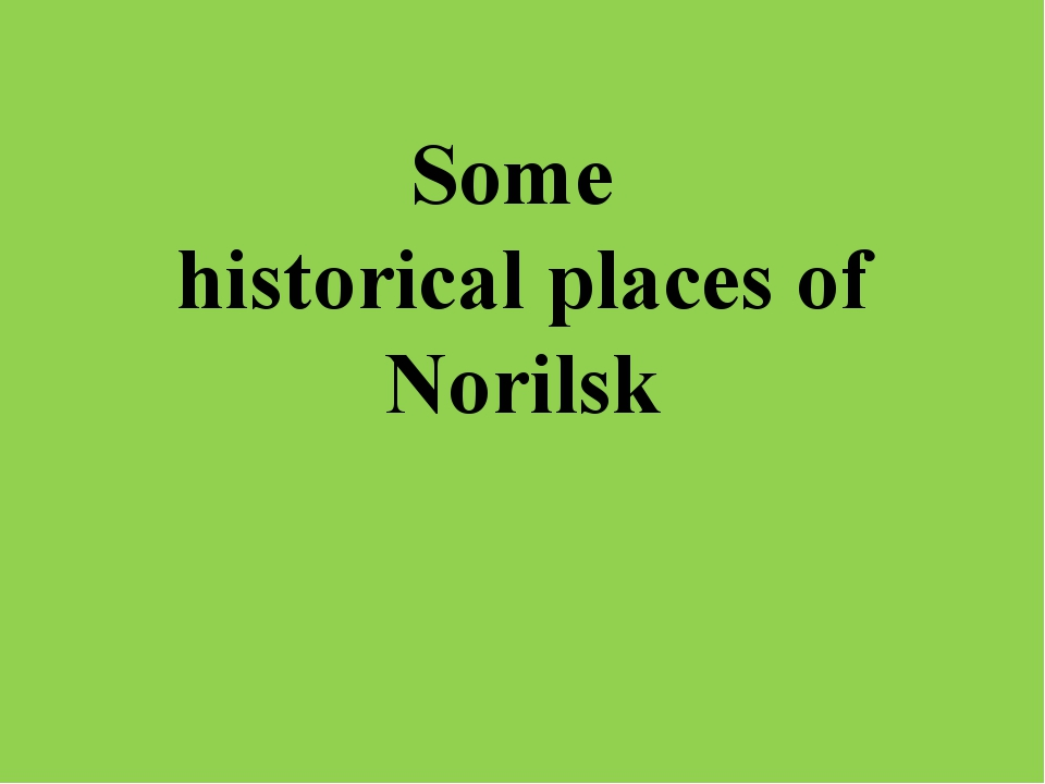 Some historical places of Norilsk
