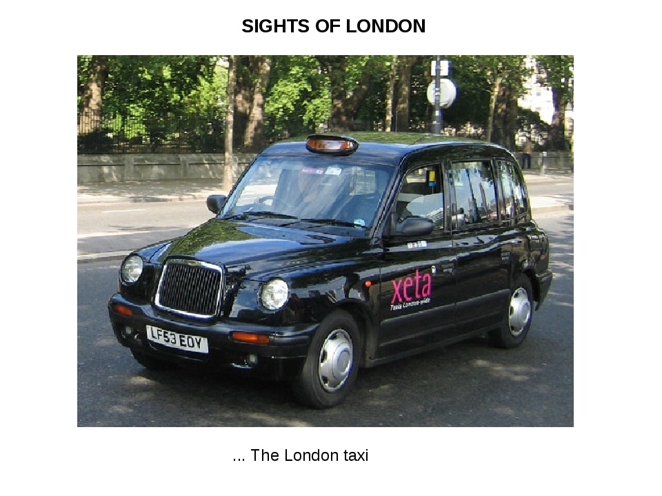 SIGHTS OF LONDON ... The London taxi
