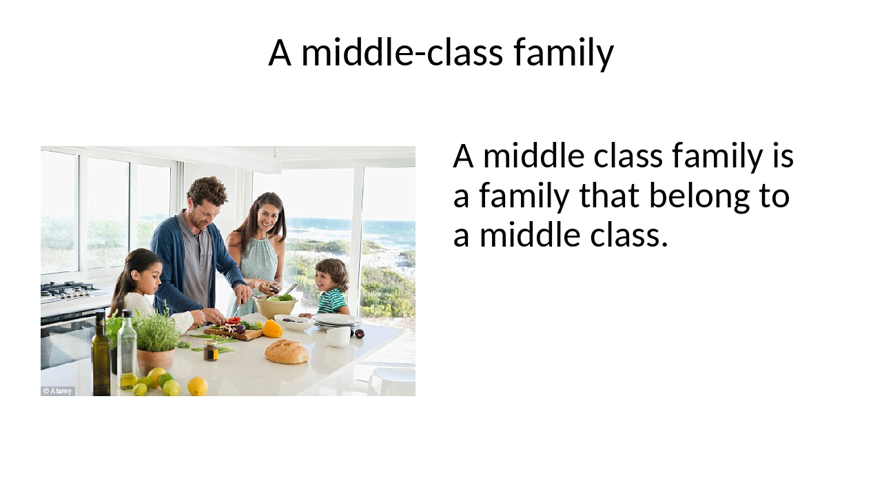 A middle-class family A middle class family is a family that belong to a midd