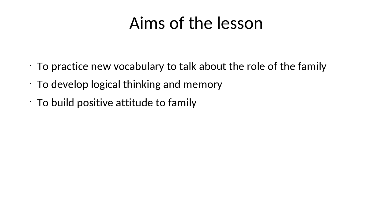 Aims of the lesson To practice new vocabulary to talk about the role of the f...