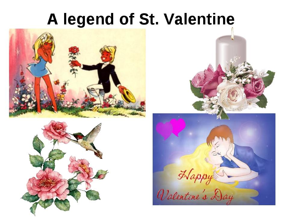 A legend of St. Valentine