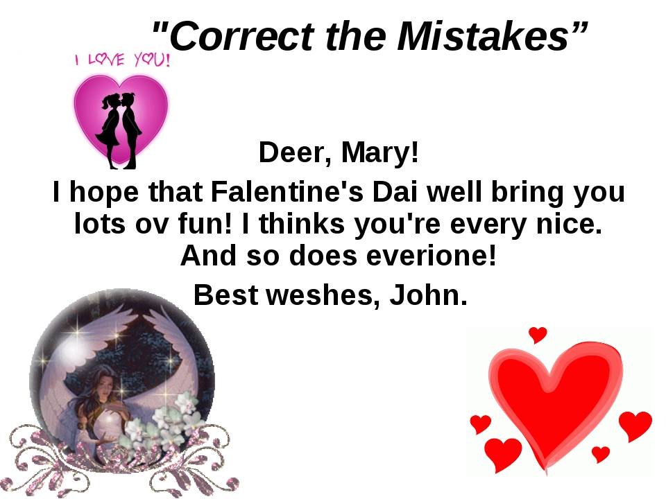 """""""Correct the Mistakes"""" Deer, Mary! I hope that Falentine's Dai well bring you..."""