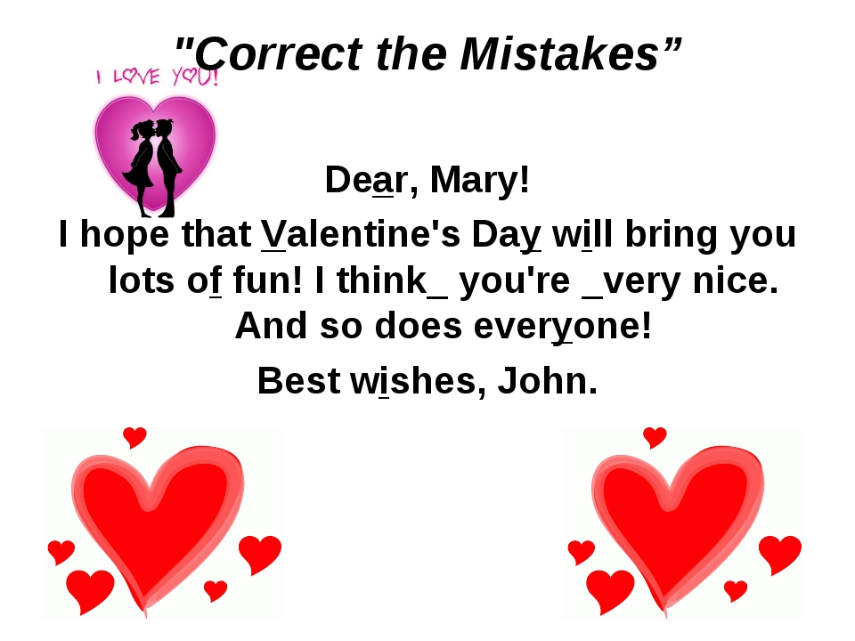 """""""Correct the Mistakes"""" Deаr, Mary! I hope that Valentine's Day will bring you..."""