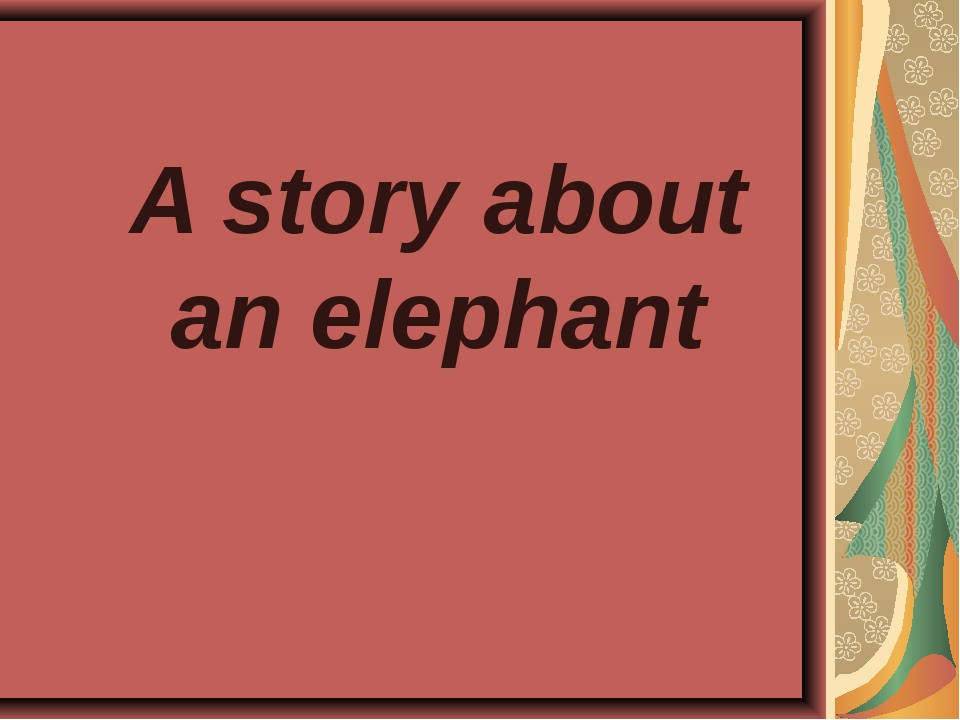 A story about an elephant