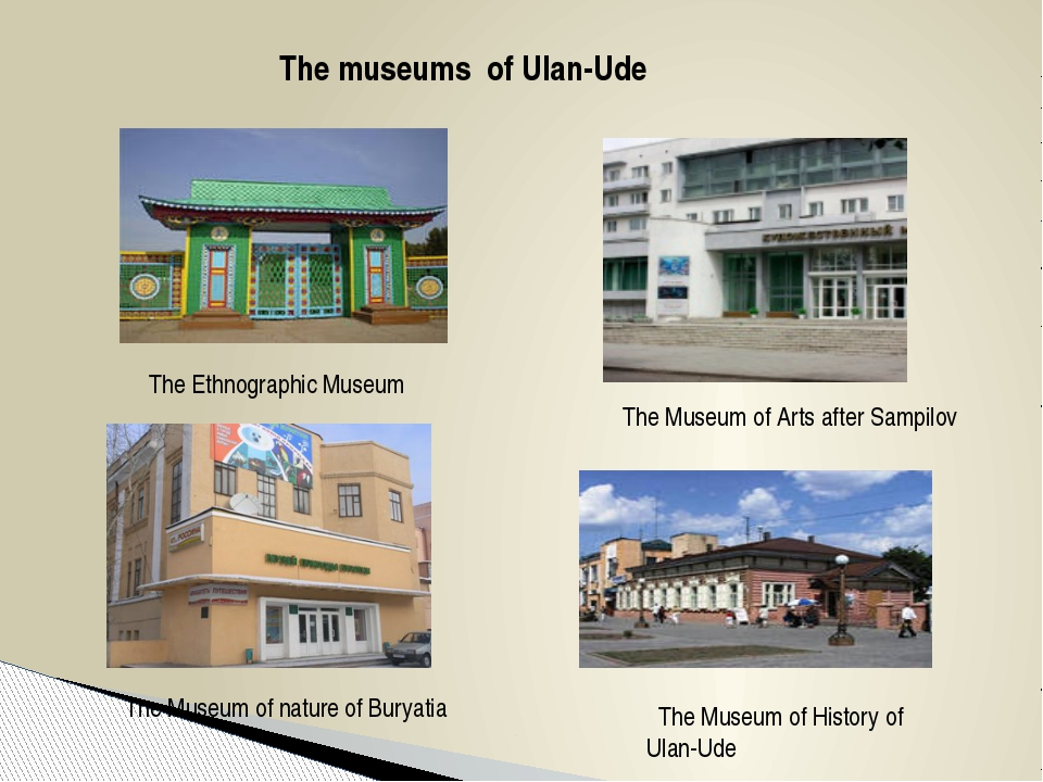 The museums of Ulan-Ude The Ethnographic Museum The Museum of Arts after Sam...