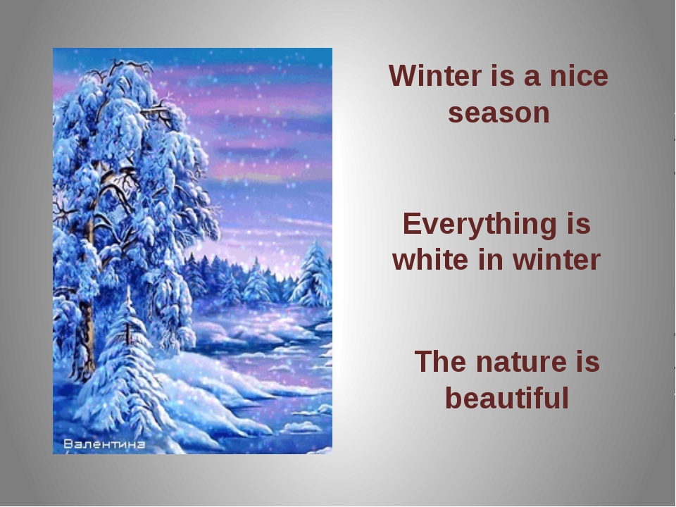 Winter is a nice season Everything is white in winter The nature is beautiful...