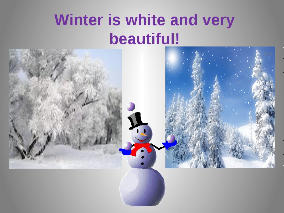 Winter is white and very beautiful! Winter is white!